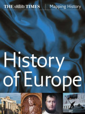 The Times History of Europe by The Times