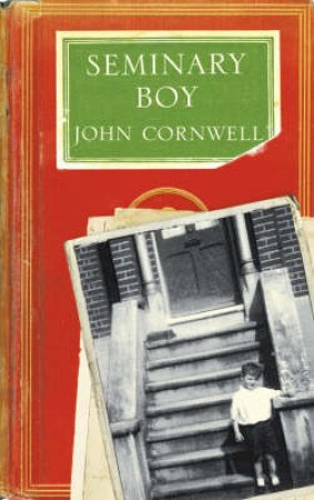 Seminary Boy by Cornwell John