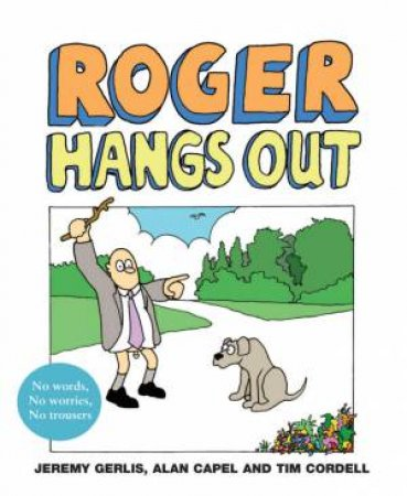 Roger Hangs Out by Alan Capel & Tim Cordell & Jeremy Gerlis