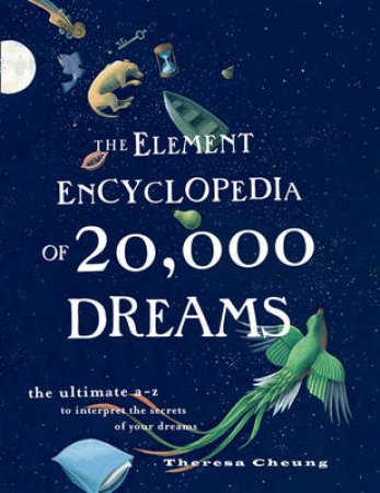 The Element Encyclopedia Of 20,000 Dreams by Theresa Cheung