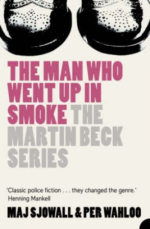 The Man Who Went Up in Smoke by Maj Sjowall & Per Wahloo