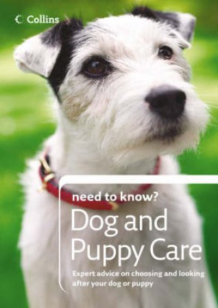 Collins Need To Know?: Dog And Puppy Care by Unknown