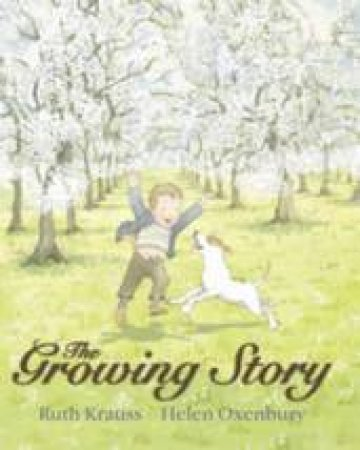 The Growing Story by Ruth Krauss & Helen Oxenbury