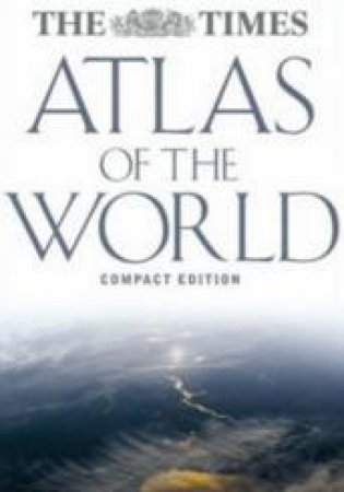 The Times Atlas Of The World [New Compact Edition] by Unknown