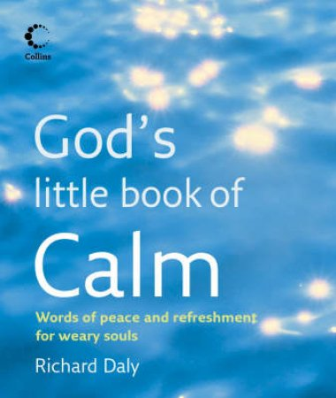 Gods Little Book Of Calm by Richard Daly