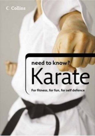 Collins Need To Know?: Karate by Tyrone White