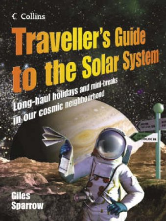 Traveller's Guide to the Solar System by Giles Sparrow
