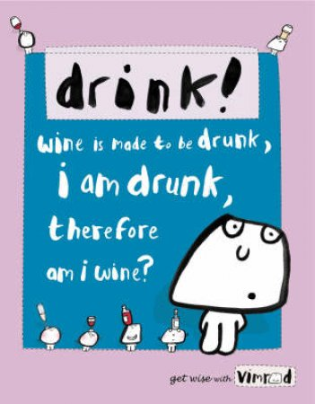 Vimrod: Drink by Lisa Swerling & Ralph Lazar