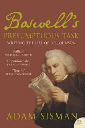 Boswell's Presumptuous Task by Adam Sisman
