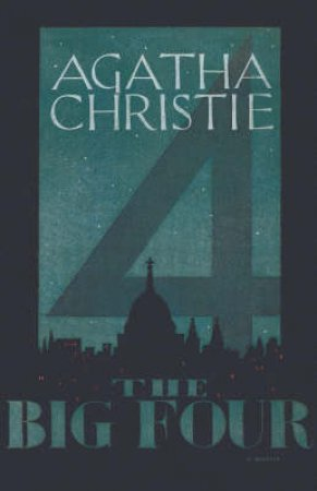 The Big Four: Poirot Facsimile Edition by Agatha Christie