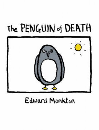 The Penguin Of Death by Edward Monkton