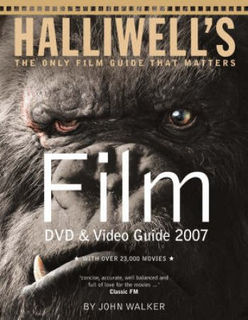 Halliwell's Film Video And Dvd Guide 2007 by John Walker (Ed)