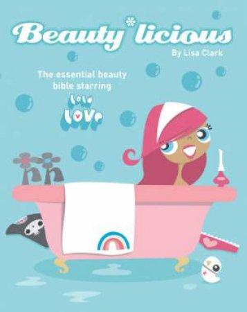 Lola Love: Beauty*Licious by Lisa Clark