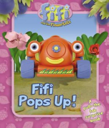 Fifi and the Flowertots: Fifi Pops Up! by Various