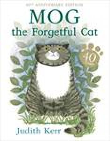 Mog The Forgetful Cat, 40th Anniversary Ed by Judith Kerr