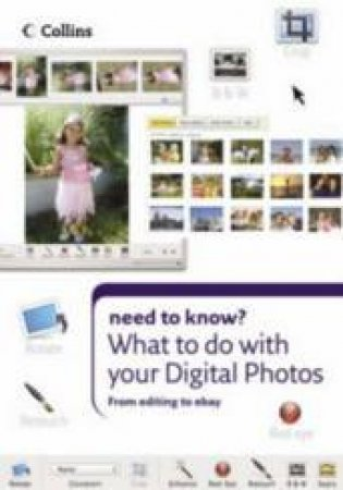 Collins Need To Know: What To Do With Your Digital Photos by Unknown