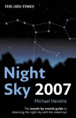 The Times Night Sky 2007 and Starfinder Pack by Michael Hendrie