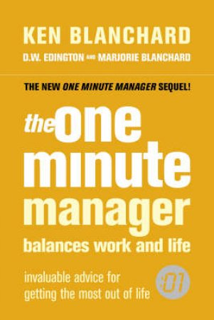 The One Minute Manager: Balances Work And Life by Ken Blanchard