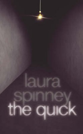 The Quick by Laura Spinney