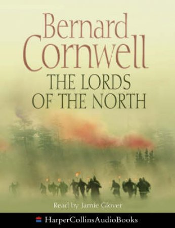The Lords Of The North Abridged by Bernard Cornwell