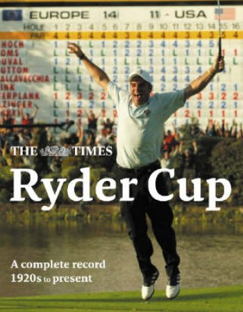 The Times Ryder Cup: A Complete Illustrated History of Every Ryder by Unknown