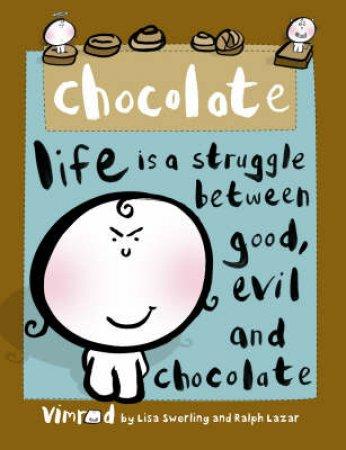 Vimrod: Chocolate by Ralph Lazar & Lisa Swerling