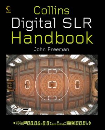 Digital SLR Handbook by John Freeman