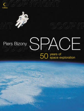 Space: 50 Years of the Space Age by Piers Bizony