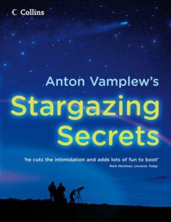 Anton Vamplew's Stargazing Secrets by Anton Vamplew