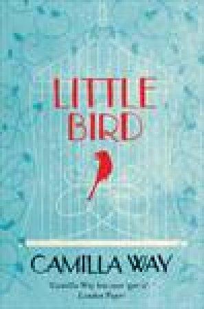 Little Bird by Camilla Way