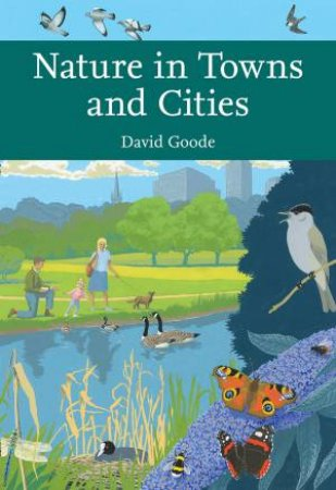 Collins New Naturalist: Nature in Towns and Cities by David Goode