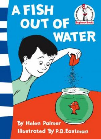 Dr Seuss Beginner Books: Fish Out of Water by Helen Palmer