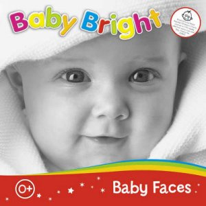 Baby Bright: Baby Faces by .