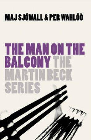 Martin Beck: The Man On The Balcony by Maj Sjowall & Per Wahloo