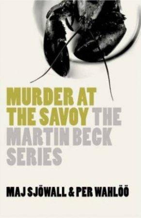 Martin Beck: Murder at the Savoy by Maj Sjowall & Per Wahloo