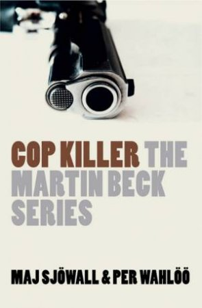 Martin Beck: Cop Killer by Maj Sjowall & Per Wahloo