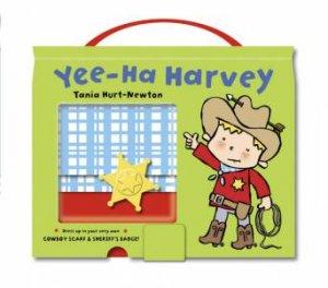 Have A Go Harvey - Yee-Ha Harvey by Tania Hurt-Newton