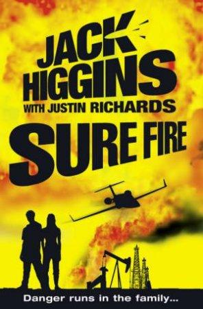 Sure Fire by Jack Higgins & Justin Richards