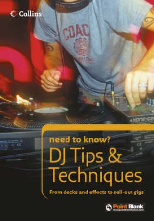 Collins Need To Know?: DJ Tips & Techniques by Tom Frederikse & Point Blank Studios
