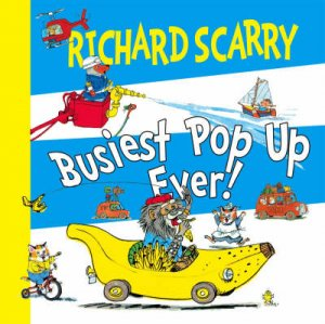 The Busiest Pop-Up Ever by Richard Scarry