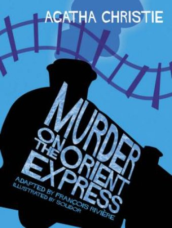 Murder On The Orient Express (Comic Strip Edition) by Agatha Christie