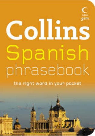 Collins Gem: Spanish Phrasebook by None
