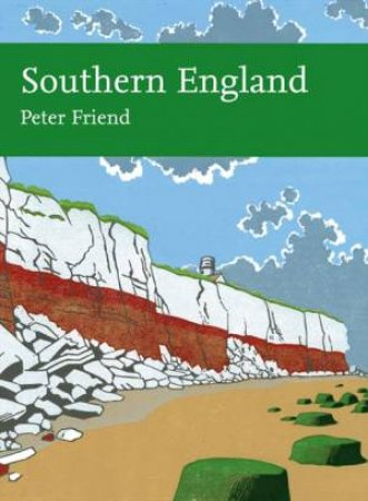New Naturalist - Southern England: The Geology and Scenery of Lowland by Peter Friend
