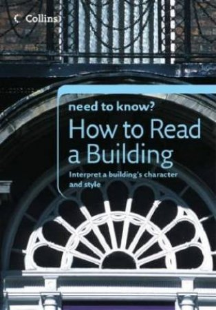 Collins Need To Know?: How To Read A Building by Timothy Brittain-Catlin