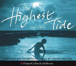 The Highest Tide Unabridged CD by Jim Lynch