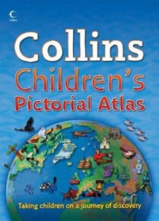 Collins Children's Pictorial Atlas by Various
