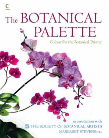 The Botanical Palette by of Botanical Artists Society