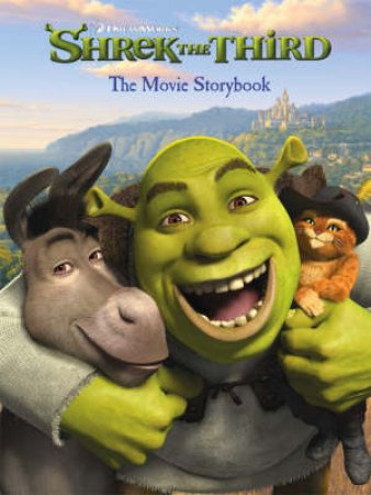 Shrek The Third: Movie Storybook by None