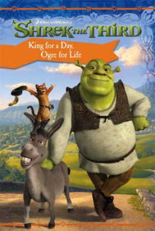King For A Day, Ogre For Life: Chapter Book by None