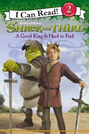 Shrek The Third: A Good King Is Hard To Find by None